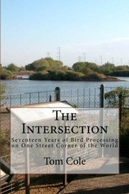 The Intersection: Seventeen Years of Bird Processing on One Street Corner of the World