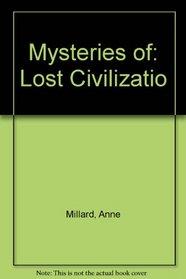 Mysteries Of: Lost Civilizatio (Mysteries of)