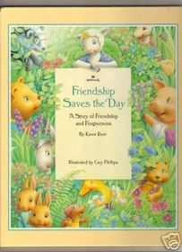 Friendship Saves the Day - A Story of Friendship and Forgiveness