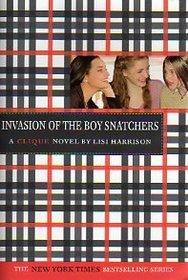 Invasion of the Boy Snatchers (Clique, Bk 4)