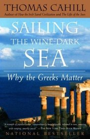 Sailing the Wine-Dark Sea : Why the Greeks Matter (Hinges of History)