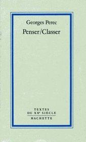 Penser, classer (Textes du XXe siecle) (French Edition)