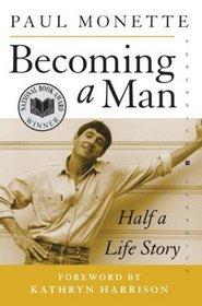 Becoming a Man: Half a Life Story (Perennial Classics)