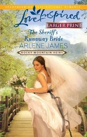 The Sheriff's Runaway Bride (Rocky Mountain Heirs, Bk 2)  (Love Inspired, No 650) (Larger Print)