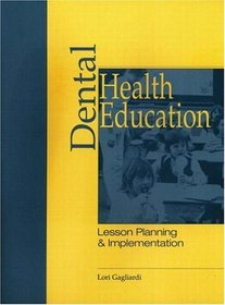 Dental Health Education: Lesson Planning  Implementation