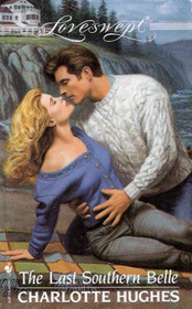 The Last Southern Belle (Loveswept, No 916)