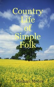 Country Life of Simple Folk