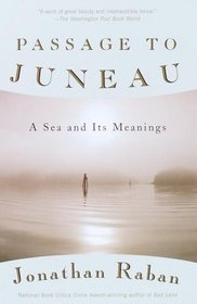 Passage to Juneau : A Sea and Its Meanings (Vintage Departures)