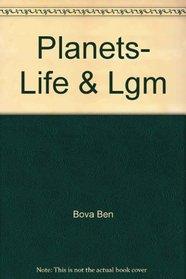 Planets, Life  Lgm