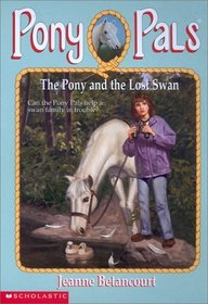 The Pony and the Lost Swan (Pony Pals)