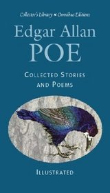 Edgar Allan Poe: Collected Stories and Poems (Collector's Library Omnibus Editions)