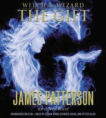 The Gift (Witch & Wizard, Bk 2) (Audio CD) (Unabridged)