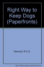 Right Way to Keep Dogs (Paperfronts)