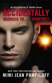 Accidentally Married to... A Vampire? (Accidentally Yours, Bk 2)