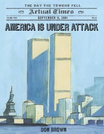 America Is Under Attack: The Day the Towers Fell (Actual Times, September 11, 2011)