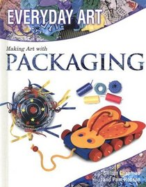 Making Art with Packaging (Everyday Art)