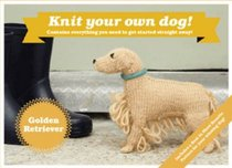 Best in Show: Golden Retriever Kit: Knit Your Own Dog