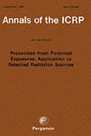 ICRP Publication 76: Protection from Potential Exposures: Application to Selected Radiation Sources