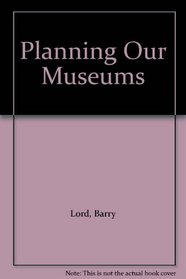 Planning Our Museums