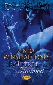 Raintree: Haunted (Raintree, Bk 2) (Silhouette Nocturne, No 17)
