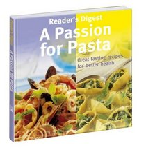 A Passion for Pasta (Eat Well, Live Well)