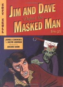 Jim and Dave Defeat the Masked Man