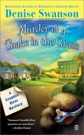 Murder Of A Snake In The Grass (Scumble River, Bk 4)