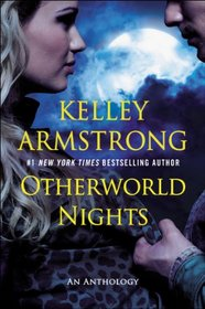 Otherworld Nights: An Anthology (Otherworld)