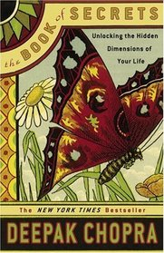The Book of Secrets : Unlocking the Hidden Dimensions of Your Life