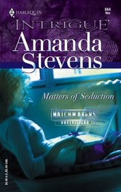 Matters of Seduction (Matchmakers Underground, Bk 3) (Harlequin Intrigue, No 844)