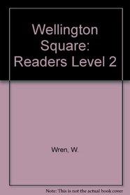 Wellington Square: Readers Level 2