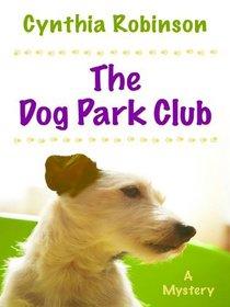 The Dog Park Club (Max Bravo, Bk 1) (Large Print)