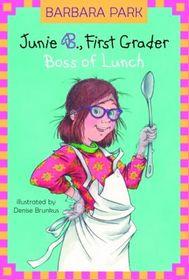 Boss of Lunch (Junie B., First Grader, Bk 19)