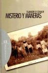Misterio Y Maneras/ Mysteries and Ways