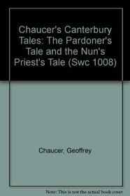 Chaucer's Canterbury Tales: The Pardoner's Tale and the Nun's Priest's Tale (Swc 1008)