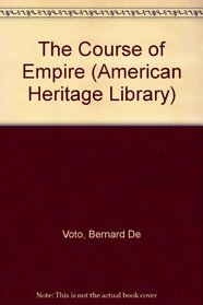 COURSE OF EMPIRE AHL PA (American Heritage Library)