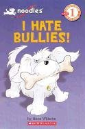 I Hate Bullies! (Turtleback School & Library Binding Edition) (Noodles: Scholastic Reader Level 1)