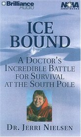 Ice Bound : A Doctor's Incredible Battle for Survival at the South Pole (Nova Audio Books)