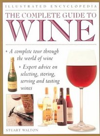 The Complete Guide to Wine (Illustrated Encyclopedias)