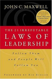 21 Irrefutable Laws of Leadership Follow