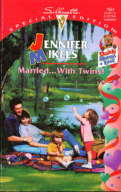 Married ... With Twins! (Daddy Knows Last, Bk 3) (Silhouette Special Edition, No 1054)