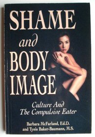 Shame and Body Image: Culture and the Compulsive Eater