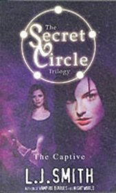 The Captive (Secret Circle, Bk 2)