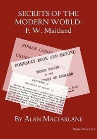 Secrets of the Modern World: F. W. Maitland