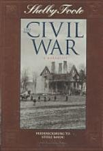 The Civil War: A Narrative : Fredericksburg to Stelle Bayou: 5 (Shelby Foote, the Civil War, a Narrative)