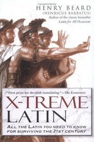 X-Treme Latin : All the Latin You Need to Know for Survival in the 21st Century