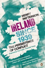 Ireland Since 1939: The Persistence of Conflict