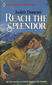 Reach the Splendor (Harlequin Superromance, No 114)