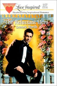 The Reluctant Hero (Love Inspired, No 108)