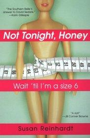 Not Tonight Honey, Wait 'Til I'm a Size Six